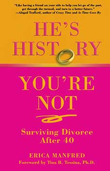 Cover of the book He's History, You're Not by Erica Manfred