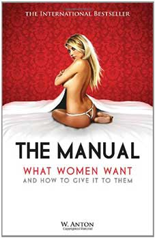 Cover of the book The Manual: What Women Want by W. Anton
