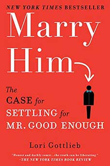 Cover of the book Marry Him by Lori Gottlieb