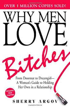 Cover of the book Why Men Love Bitches by Sherry Argov